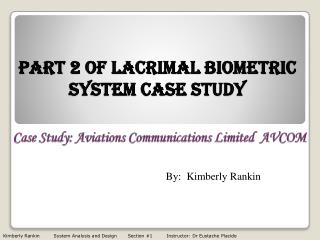 Part 2 Of Lacrimal Biometric System Case Study