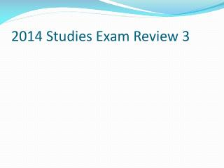 2014 Studies Exam Review 3