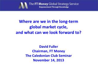 Where are we in the long-term  global market cycle, and what can we look forward to? David Fuller