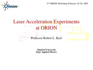 Laser Acceleration Experiments at ORION