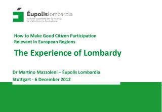 How to Make Good Citizen Participation  Relevant in European Regions The Experience of Lombardy