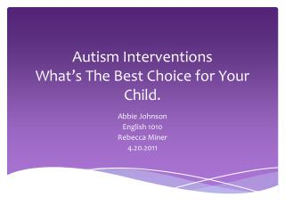 Autism Interventions What's The Best Choice for  Y our Child.