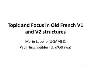 Topic and Focus in Old French V1 and V2 structures