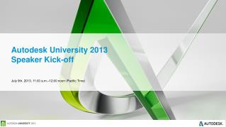 Autodesk University 2013 Speaker Kick-off