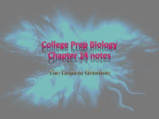 College Prep Biology Chapter 14 notes