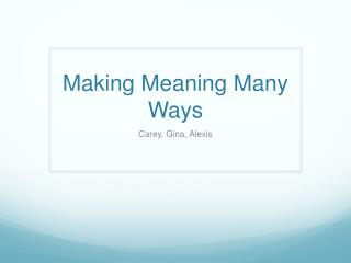 Making Meaning Many Ways