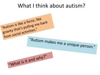 What I think about autism?