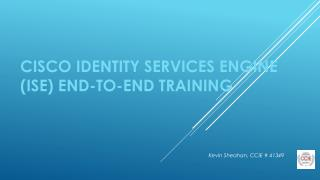 Cisco Identity Services Engine (ISE) End-to-End Training