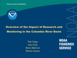 Overview of the  Impact of Research  and Monitoring  in  the Columbia  River Basin
