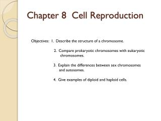 Chapter 8  Cell Reproduction