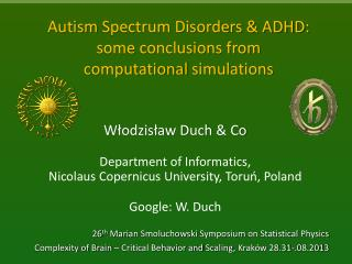 Autism  Spectrum Disorders & ADHD : some conclusions from  computational  simulations