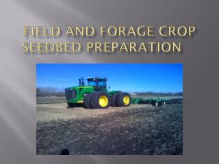Field And forage crop       seedbed preparation