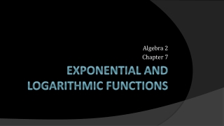 Chapter 10: Exponential and Logarithmic Functions