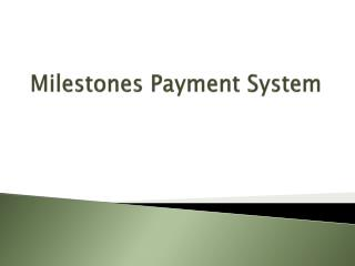 Milestones Payment System