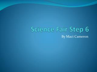 Science Fair Step 6