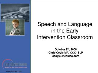 Speech and Language in the Early Intervention Classroom