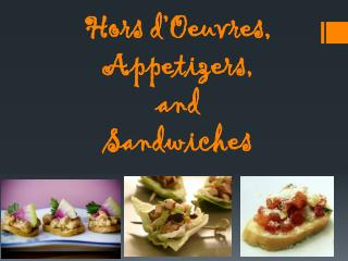 Hors d'Oeuvres, Appetizers, and Sandwiches