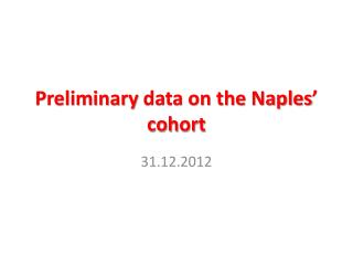 Preliminary  data on the  Naples '  cohort