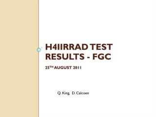 H4iirrad test results -  fgc 25 th  August 2011