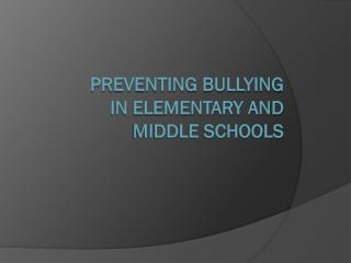 Preventing Bullying in Elementary and Middle Schools