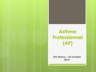 Asthme Professionnel (AP)