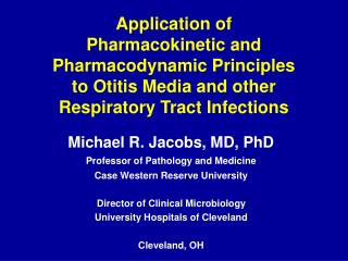 Michael R. Jacobs, MD, PhD Professor of Pathology and Medicine Case Western Reserve University Director of Clinical Micr