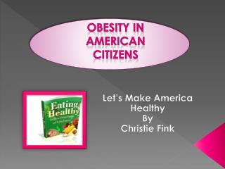 Obesity in American Citizens
