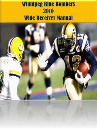 Winnipeg Blue Bombers  2010 Wide Receiver Manual