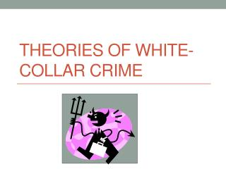 Theories of White-Collar Crime