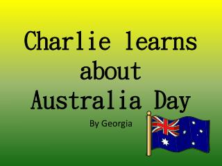 Charlie learns about Australia Day