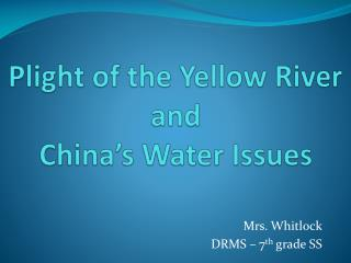 Plight of the Yellow River and  China's Water Issues