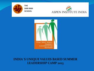INDIA`S UNIQUE VALUES BASED SUMMER LEADERSHIP CAMP 2013