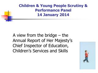 Children & Young People Scrutiny & Performance Panel 14 January 2014