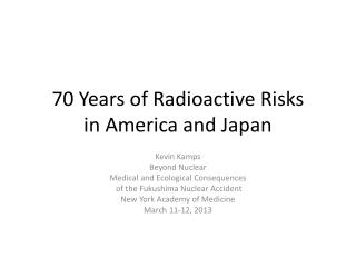 70 Years of Radioactive Risks in America and Japan