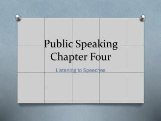 Public Speaking Chapter Four