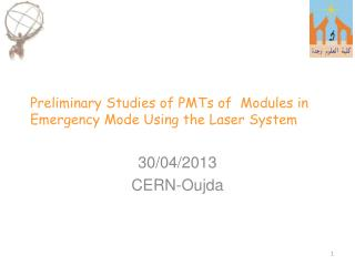 Preliminary Studies  of  PMTs  of  Modules in Emergency Mode  Using  the Laser System