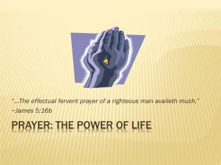 Prayer: The Power Of Life