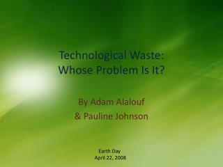 Technological Waste: Whose Problem Is It?