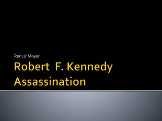 Robert  F. Kennedy Assassination