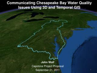 Communicating Chesapeake Bay Water Quality Issues Using 3D and Temporal GIS
