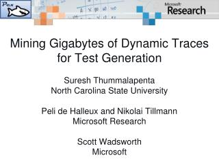 Mining Gigabytes  of Dynamic Traces for Test Generation Suresh Thummalapenta