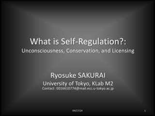 What is Self-Regulation?: Unconsciousness, Conservation, and Licensing