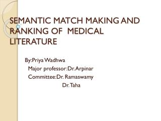 SEMANTIC MATCH MAKING AND RANKING OF  MEDICAL LITERATURE
