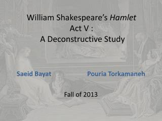 William Shakespeare's  Hamlet Act V :  A Deconstructive Study