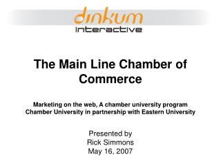 The Main Line Chamber of Commerce Marketing on the web, A chamber university program Chamber University in partnership w