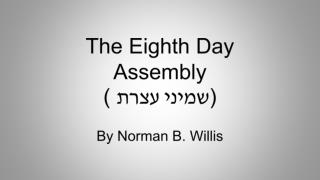 The Eighth Day Assembly (  שמיני עצרת ) By Norman B. Willis