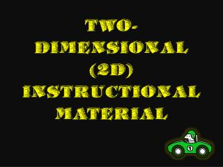 What is a Two-Dimensional (2D) Instructional Materials?