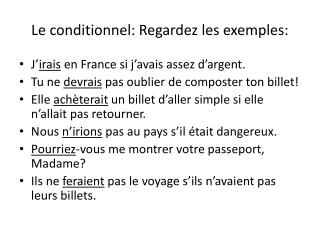 Le conditionnel: Regardez les exemples:
