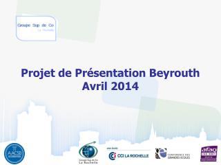 Projet de Présentation Beyrouth  Avril 2014