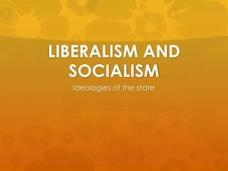 LIBERALISM AND SOCIALISM